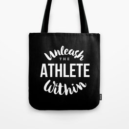 Unleash the athlete within Tote Bag