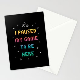 I Paused My Game To Be Here Funny Video Gamer T-Shirt Stationery Cards