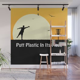 Putt Plastic In Its Place Wall Mural