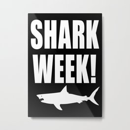 Shark Week, white text on black Metal Print