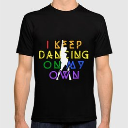 I Keep Dancing On My Own T-shirt
