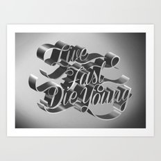 Live Fast Die Young - Black and White Art Print