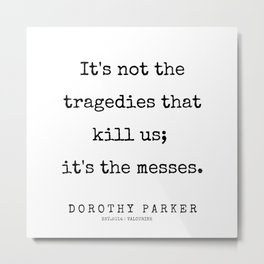 36    | 200221 | Dorothy Parker Quotes Metal Print