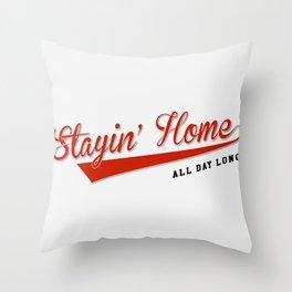 Stayin' Home All Day Long, Original Artwork for Wall Art, Prints, Posters, Men, Women, Kids Throw Pillow