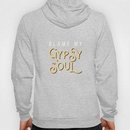 Gypsy Soul Heart Adventure Travel Tshirt Blame my gypsy soul Hoody