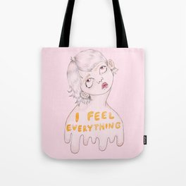 I feel everything Tote Bag