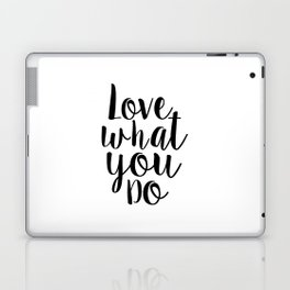 Love What You Do, Office Decor,Quote Prints,Typography Poster,Printable Art,Home Office Desk Laptop & iPad Skin