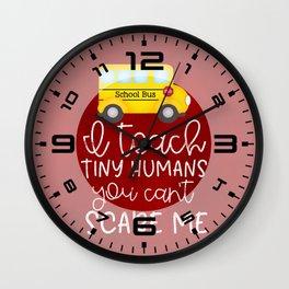 I teach tiny humans Wall Clock