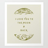 i love you to the moon and back Art Prints featuring I Love You To The Moon & Back by Maija Rebecca