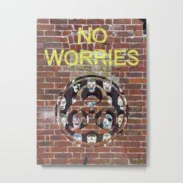NO WORRIES 01 Metal Print