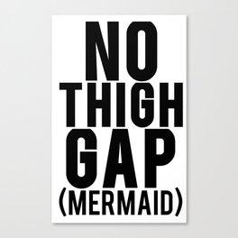 NO THIGH GAP (MERMAID) Canvas Print