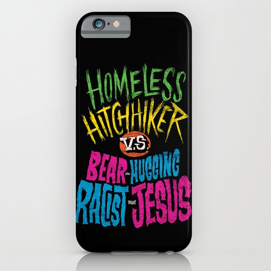 Homeless Hitchhiker VS Bear-Hugging Racist Jesus iPhone & iPod Case