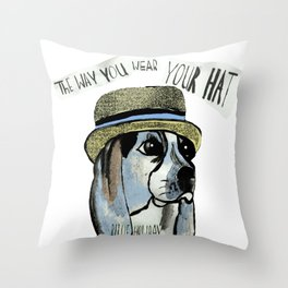 The  way you wear you hat two. Throw Pillow