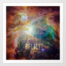 Believe -  Space and Universe Art Print