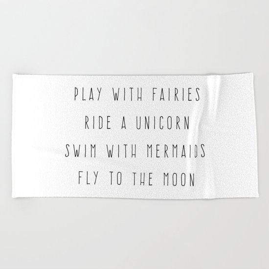 Play With Fairies Funny Quote Beach Towel