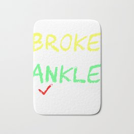 Awesome Trendy Style Tshirt Design Everything Broke Except Your Ankle Bath Mat