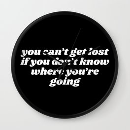 you can't get lost Wall Clock