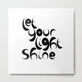 Let Your Light Shine Metal Print