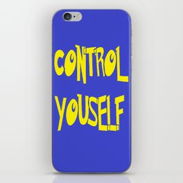 CONTROL YOURSELF iPhone Skin