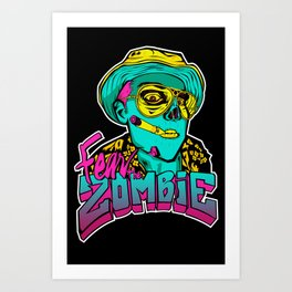 Fear the Zombie Art Print