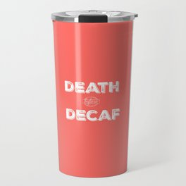 Death before Decaf, Coral Travel Mug