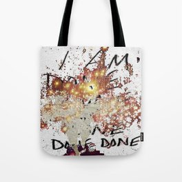 i am done Tote Bag