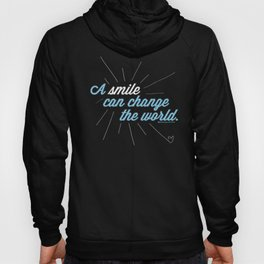 A Smile Can Change The World Hoody