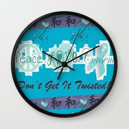 Peace, Love and Consent - Don't Get it Twisted! Wall Clock