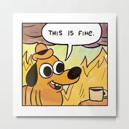 This is fine meme  dog drinking coffee cup in a room on fire Metal Print