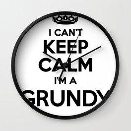 I cant keep calm I am a GRUNDY Wall Clock