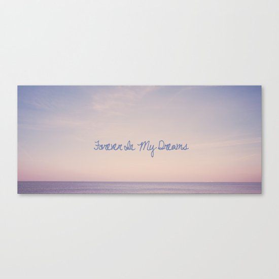 Forever In My Dreams  Canvas Print