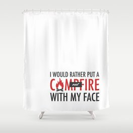 I would rather put a campfire out with my face / Debra Morgan / Dexter Shower Curtain