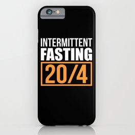 Intermittent Fasting 20/4 Lose weight motivation iPhone Case