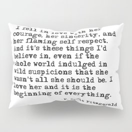 I fell in love with her courage - F Scott Fitzgerald Pillow Sham