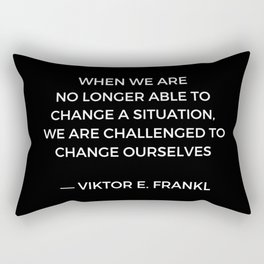 Stoic Wisdom Quotes - Viktor Frankl - When we are no longer able to change the situation (Black Back Rectangular Pillow