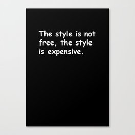 The style is not free Canvas Print