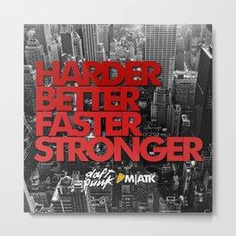 Harder, Better, Faster, Stronger Metal Print