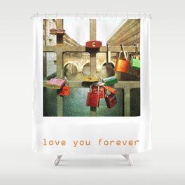 Love you forver Shower Curtain