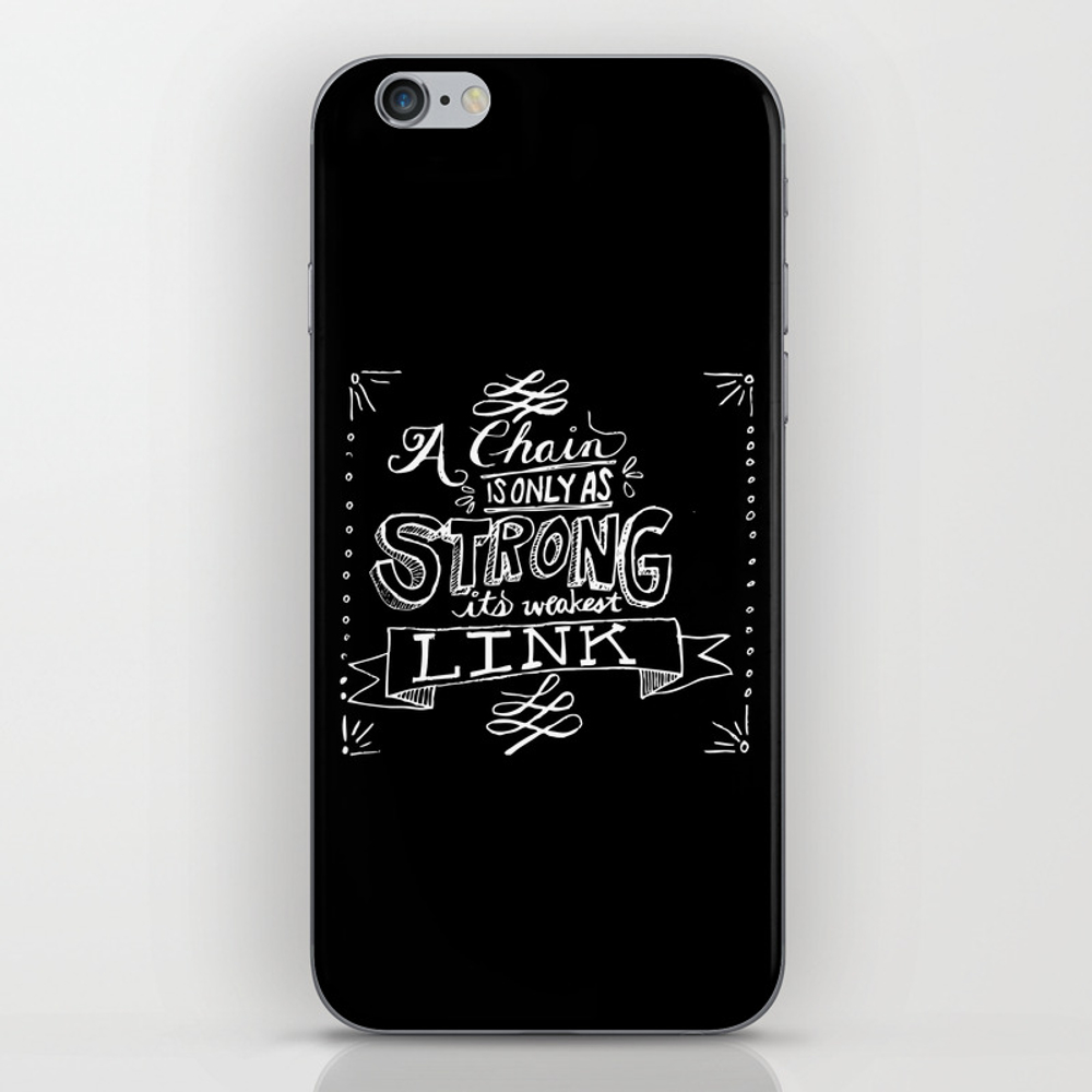 A Chain Is Only As Strong As Its Weakest Link Iphone & Ipod Skin by Capow PSK803322