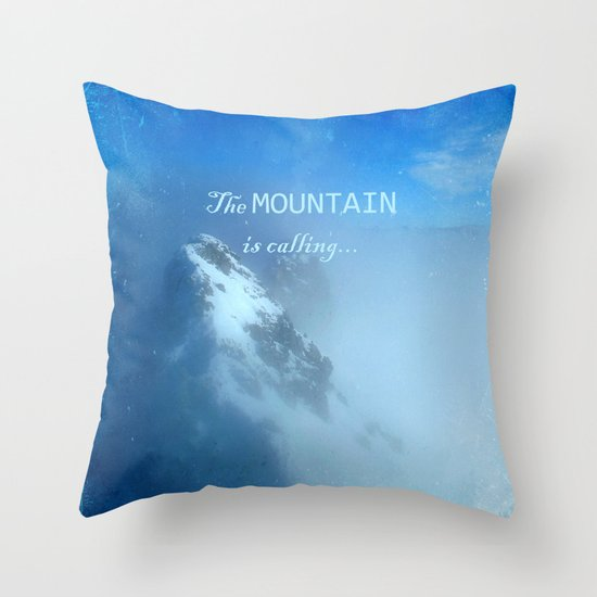 The mountain is calling... Throw Pillow