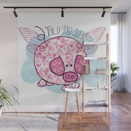 """""""Pigs might fly"""" Wall Mural"""