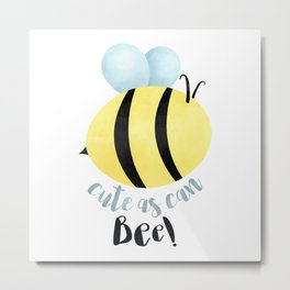Cute As Can Bee! Metal Print