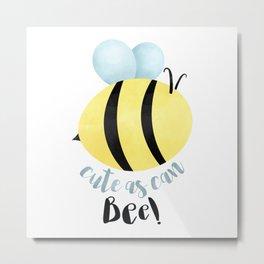 Cute As Can Bee! Metal Print