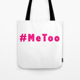 MeToo - me too movement for radical healing is happening and possible Tote Bag