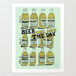 Beer will save the day Art Print