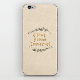 O Come, O Come, Emmanuel iPhone Skin