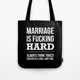 Marriage is Fucking Hard - Black & White  Tote Bag