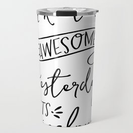 make today awesome print // motivational print // black and white home decor print // Travel Mug