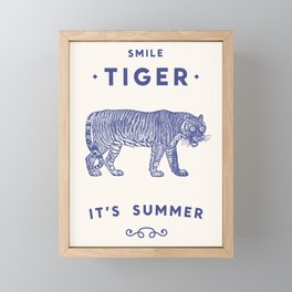 Smile Tiger, it's Summer Framed Mini Art Print