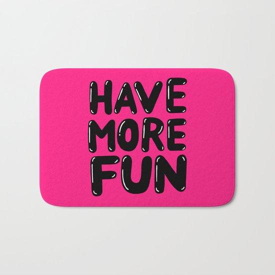 have more fun - pink Bath Mat